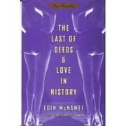 THE LAST OF DEEDS and LOVE IN HISTORY by Eoin McNamee