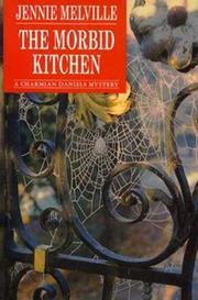 THE MORBID KITCHEN by Jennie Melville