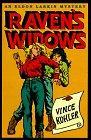 RAVEN'S WIDOWS by Vince Kohler