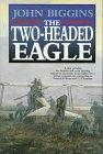 THE TWO-HEADED EAGLE by John Biggins