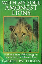 WITH MY SOUL AMONGST LIONS by Gareth Patterson