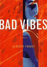 BAD VIBES by Alberto Fuguet