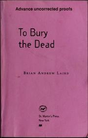 TO BURY THE DEAD by Brian Andrew Laird