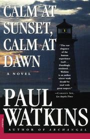 CALM AT SUNSET, CALM AT DAWN by Paul Watkins