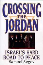 CROSSING THE JORDAN by Samuel Segev