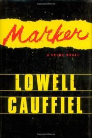 MARKER by Lowell Cauffiel