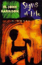 SIGNS OF LIFE by M. John Harrison