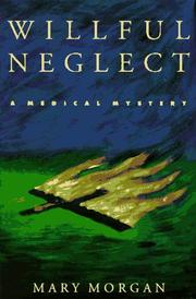 WILLFUL NEGLECT by Mary Morgan