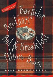 BACHELOR BROTHERS' BED AND BREAKFAST PILLOW BOOK by Bill Richardson