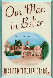 OUR MAN IN BELIZE by Richard Timothy Conroy