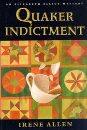 QUAKER INDICTMENT by Irene Allen