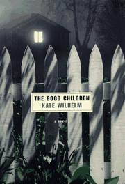 THE GOOD CHILDREN by Kate Wilhelm
