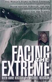 FACING THE EXTREME by Ruth Anne Kocour
