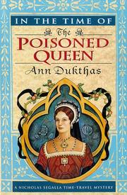 IN THE TIME OF THE POISONED QUEEN by Ann Dukthas