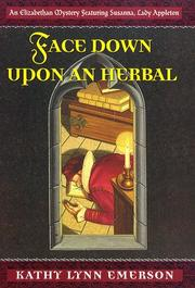 FACE DOWN UPON AN HERBAL by Kathy Lynn Emerson