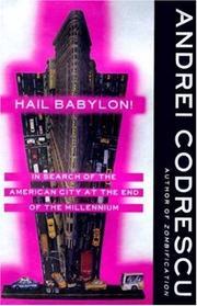 HAIL BABYLON! by Andrei Codrescu