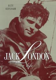 JACK LONDON by Alex Kershaw