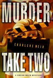 MURDER TAKE TWO by Charlene Weir