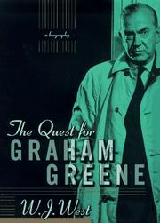 THE QUEST FOR GRAHAM GREENE by W.J. West