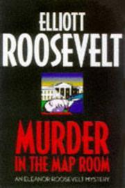 MURDER IN THE MAP ROOM by Elliott Roosevelt
