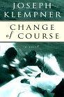 CHANGE OF COURSE by Joseph T. Klempner