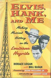 ELVIS, HANK AND ME by Horace Logan