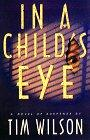 IN A CHILD'S EYE by Tim Wilson