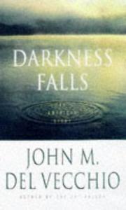 DARKNESS FALLS by John M. Del Vecchio
