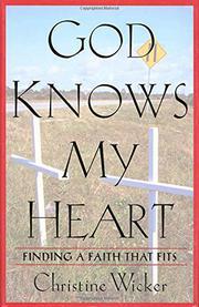 GOD KNOWS MY HEART by Christine Wicker
