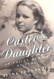 CASTRO'S DAUGHTER by Alina Fernández