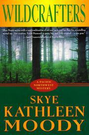 WILDCRAFTERS by Skye Kathleen Moody