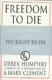 FREEDOM TO DIE by Derek Humphry
