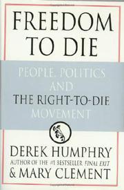 FREEDOM TO DIE by Derek Humphry