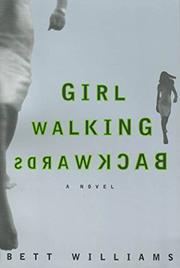 GIRL WALKING BACKWARDS by Bett Williams