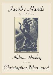 JACOB'S HANDS by Aldous Huxley