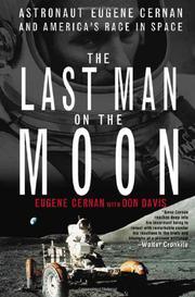THE LAST MAN ON THE MOON by Eugene Cernan