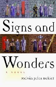 SIGNS AND WONDERS by Melvin Jules Bukiet