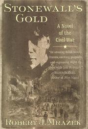 STONEWALL'S GOLD by Robert J. Mrazek