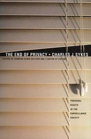 THE END OF PRIVACY by Charles J. Sykes