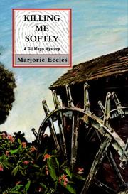 KILLING ME SOFTLY by Marjorie Eccles