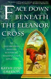 FACE DOWN BENEATH THE ELEANOR CROSS by Kathy Lynn Emerson