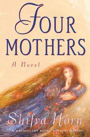 FOUR MOTHERS by Shifra Horn