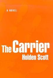 THE CARRIER by Holden Scott