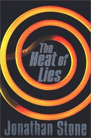 THE HEAT OF LIES by Jonathan Stone