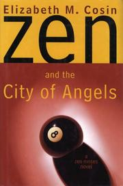 ZEN AND THE CITY OF ANGELS by Elizabeth M. Cosin