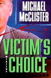 VICTIM'S CHOICE by Michael McClister