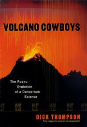 VOLCANO COWBOYS by Dick Thompson