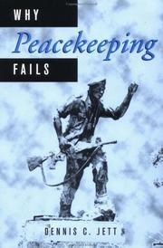 WHY PEACEKEEPING FAILS by Dennis C. Jett