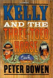 KELLY AND THE THREE-TOED HORSE by Peter Bowen
