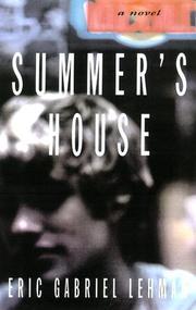 SUMMER'S HOUSE by Eric Gabriel Lehman